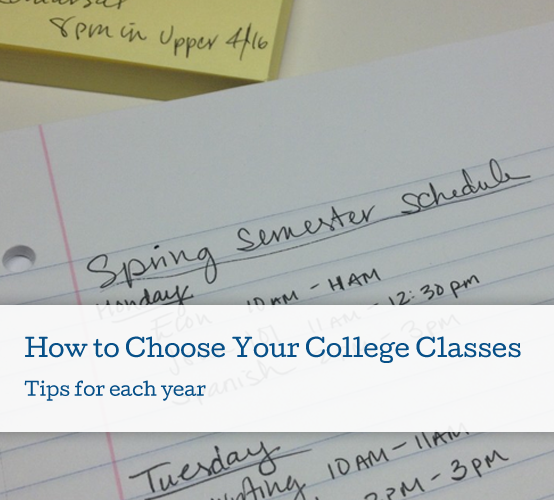 How to Choose Your College Classes - Tips for Each Year