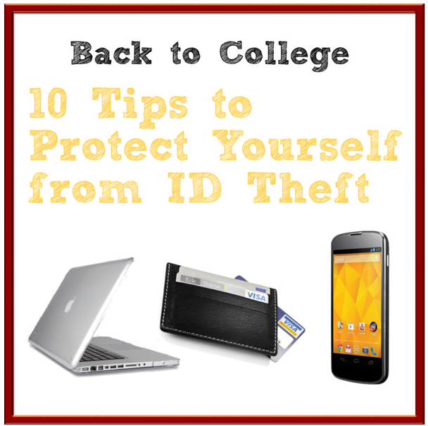 Back to College: 10 Tips to Protect Yourself from ID Theft #college