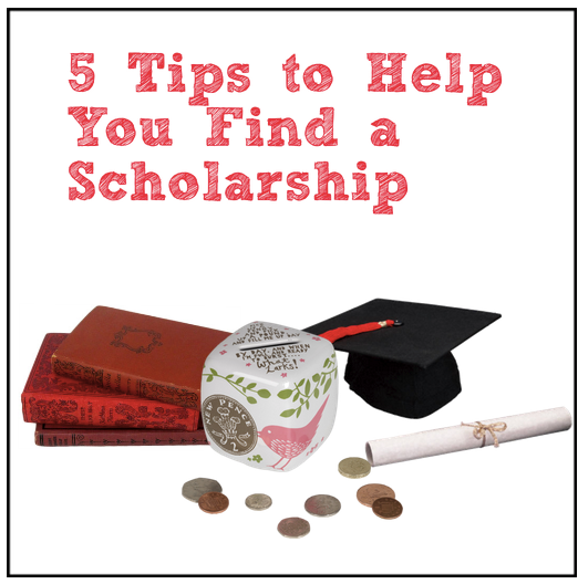 5 Tips to Help You Find a Scholarship for College