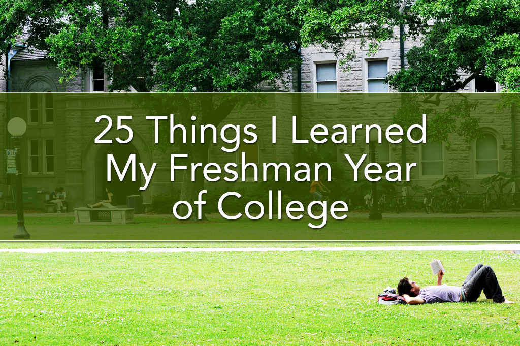 25 Things I Learned Freshman Year of College