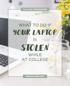 Take the right steps if your laptop gets stolen while at college!