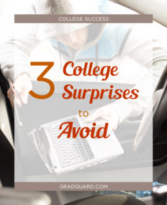 Avoid these 3 surprises to ensure student success in college!